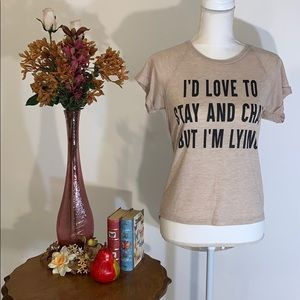 """👚 Freeze Tee """"I'd Love to Stay & Chat Tee 👚"""
